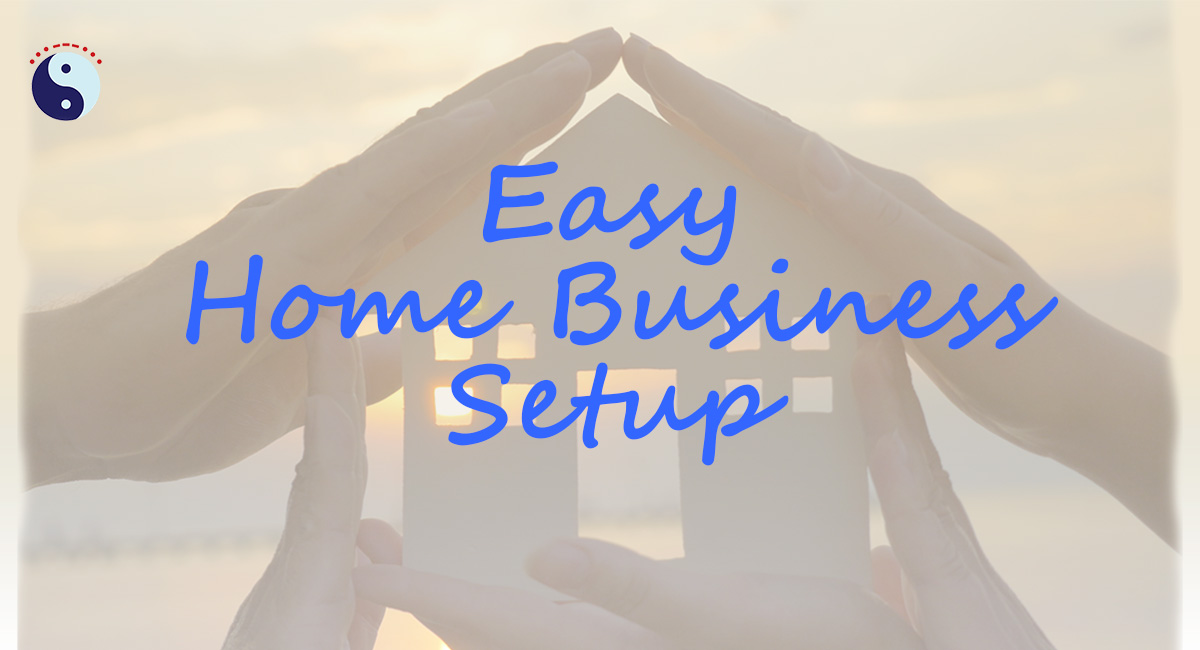 Easy Home Business Setup
