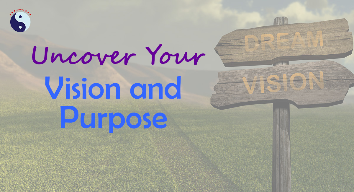 Uncover Your Vision and Purpose
