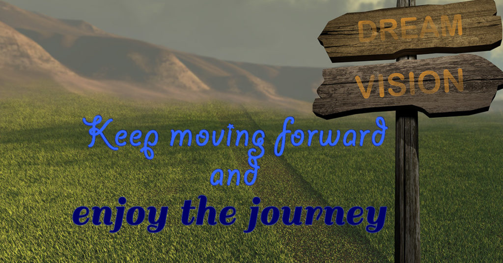 DREAM VISION signpost - Keep moving forward and enjoy the journey