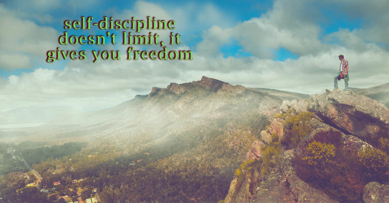"mountain top summit - ""self-discipline doesn't limit, it gives you freedom"""