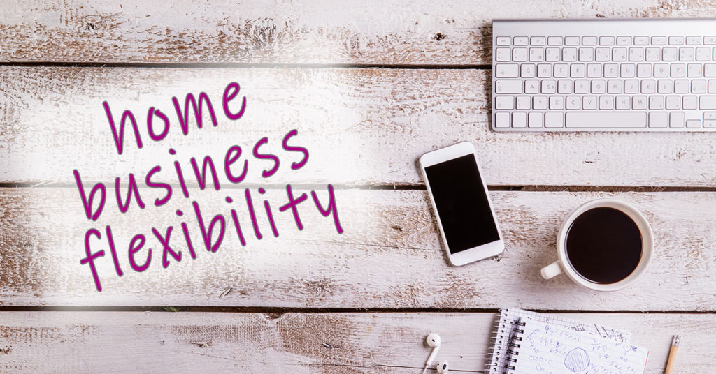 home business flexibility